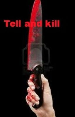 """""""Tell and Kill"""" by ThatVampireChick - """"Tell and Kill is a deadly game heres how to play  you have to roll the dice and the person who has t…"""""""