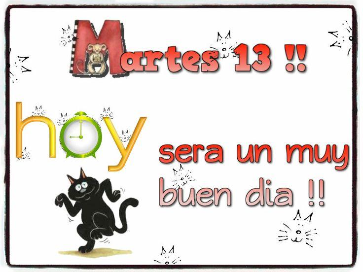 MARTES 13.... | BUENOS DÍAS Y NOCHES | Pinterest