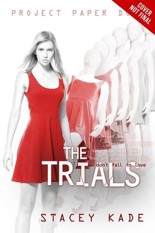 The Trials - Stacey Kade; https://www.goodreads.com/book/show/22437523-the-trials?ac=1