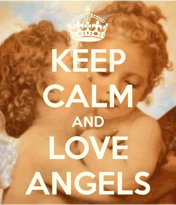KEEP CALM AND LOVE ANGELS