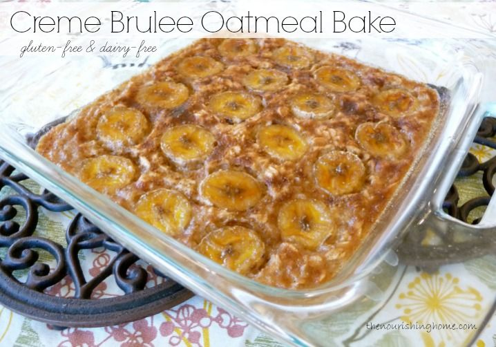 Banana Creme Brulee Oatmeal GF DF - Ellie asked if we could eat it ...