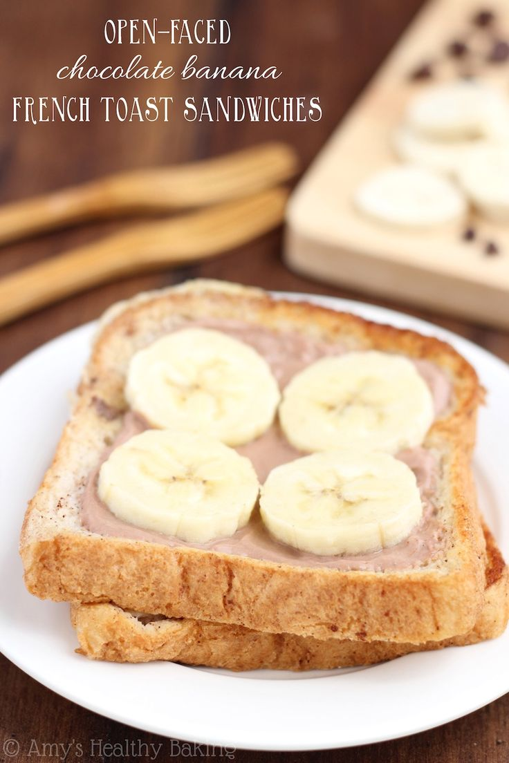 Open-Faced Chocolate Banana French Toast Sandwiches -- clean-eating ...