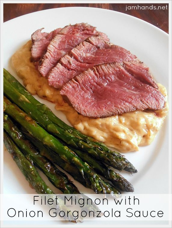 Filet Mignon with Onion Gorgonzola Sauce at Jam Hands | Cooking ...