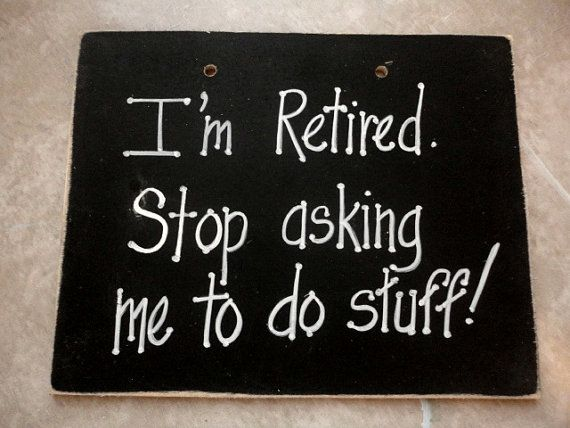 Retirement sign for husbands honey do list