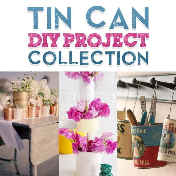 Tin can diy project collection crafty stuff recycle for Diy tin can projects