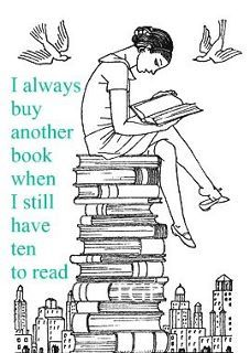 I always buy another book when I still have ten to read.