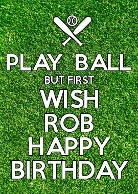 Happy birthday, Rob!  2142be96ee9a9edf89740407368b9009