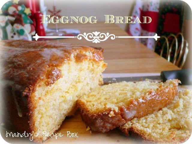 Eggnog Bread on Mandy's Recipe Box | Breads | Pinterest