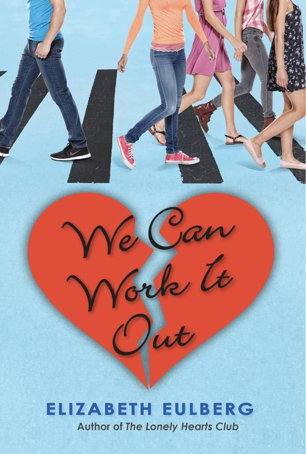 We Can Work It Out (The Lonely Hearts Club #2) by Elizabeth Eulberg