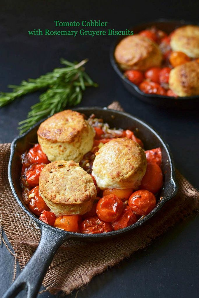 Tomato Cobbler with Rosemary and Gruyere Biscuits | Recipe
