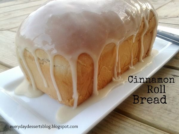 Everyday Desserts: Cinnamon Roll Bread   Bread/ Rolls yeast   Pintere ...