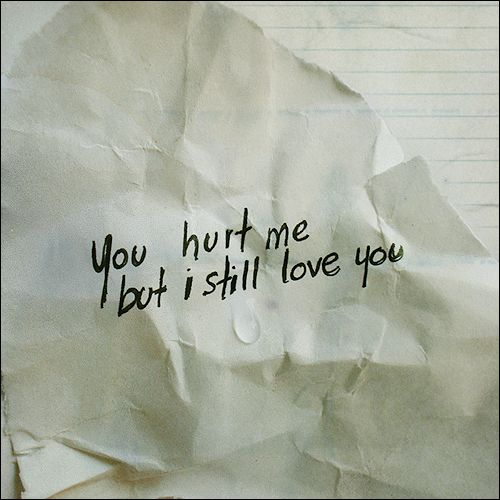 I Still Love You Quotes Tumblr : But I still love you Quotes, Sayings, and What Not Pinterest