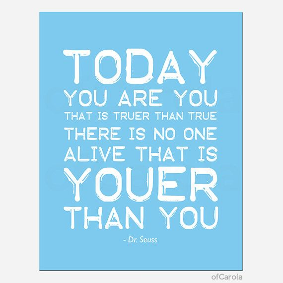Dr Seuss Quote Print PERSONALIZE - Today You Are You - Kids Nursery ...