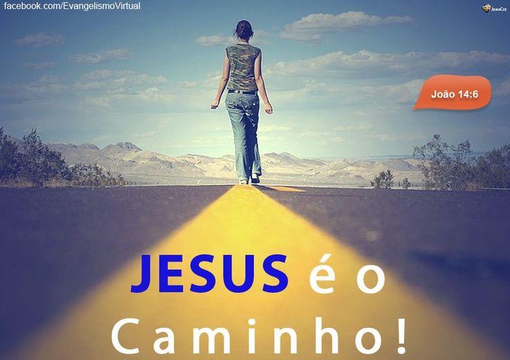 ''Disse-lhe Jesus: Eu sou o caminho, e a verdade e a vida; ninguém vem ao Pai, senão por mim.'' -João 14:6