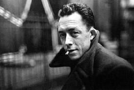 """Albert Camus:  """"The only way to deal with an unfree world is to become so absolutely free that your very existence is an act of rebellion."""""""