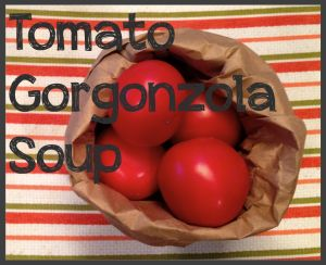 Tomato Gorgonzola Soup -- The perfect soup for the change of seasons