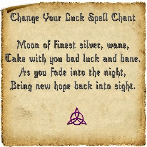 Change Your Luck Spell Chant Wiccan Spells Pinterest