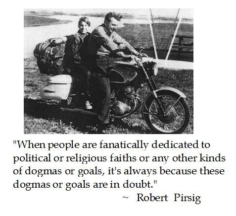 ... from Robert Pirsig's Zen and the Art of Motorcycle Maintenance #quotes