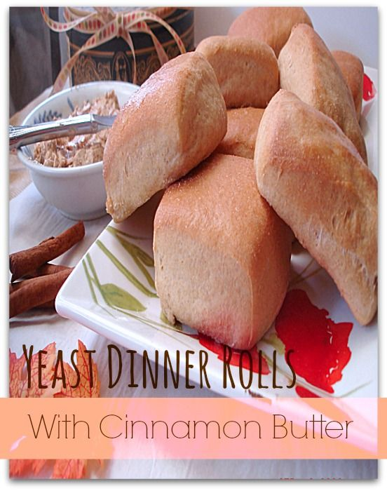 Yeast Dinner Rolls With Cinnamon Butter: Softest-ever dinner rolls ...
