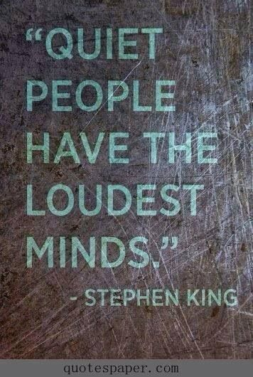 Quiet person, loud mind. Quiet Quote, So True, Quiet People, Inspiration Quotes, True Stories, Loudest Mindfulness, Stev...