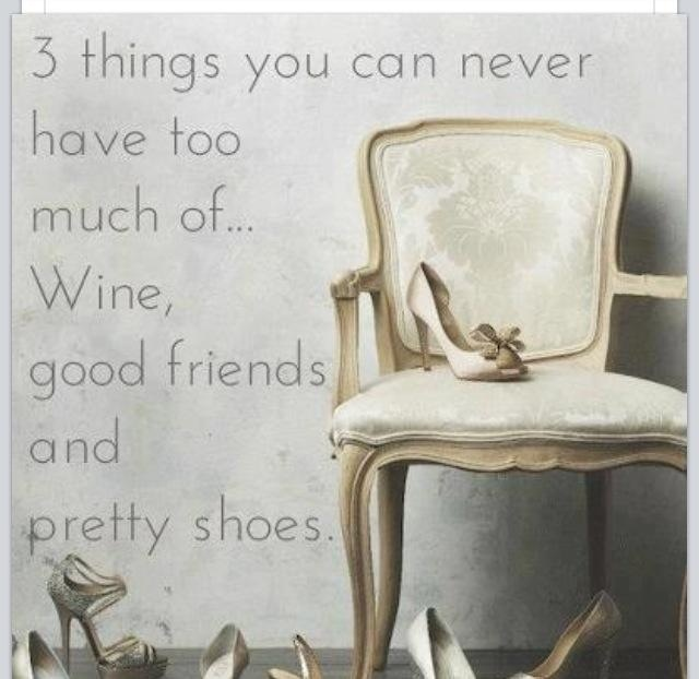 Friendship And Wine Sayings : Shoes wine and friends quotes