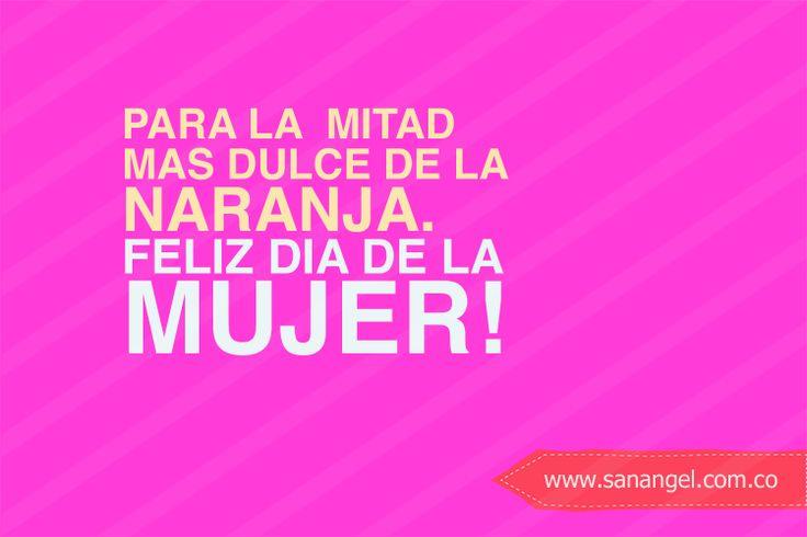 Feliz Dia Mujeres! #frasedeldia | frases | Pinterest