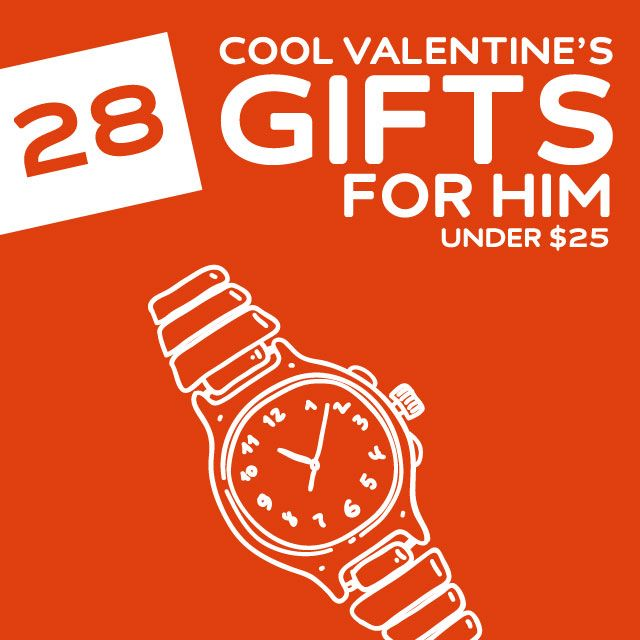 28 Cool Valentine's Gifts for Him- under 25 dollars.
