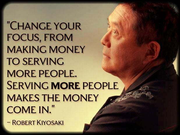 Robert Kiyosaki- Simple yet so elegantly put...! I believe this to be words that build business allowing doors to swing ...