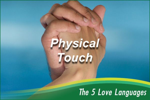 speaking love through physical touch