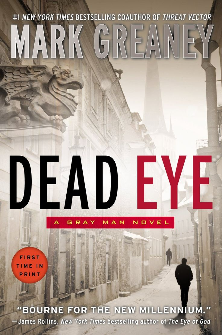 Dead Eye (A Gray Man Novel): Mark Greaney: 9780425269053: Amazon.com: Books