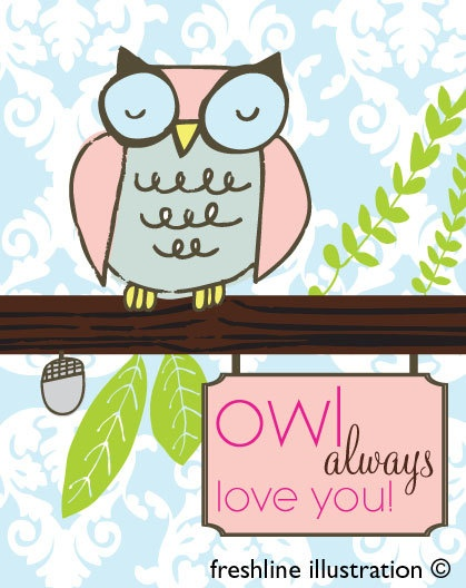 Owl Always Love You Woodland Nursery or Children's by Freshline, $18.95  How cute is this, my Mum loves Owls and i love her of course.. So it's a perfect pressie.. Sorted lol xx