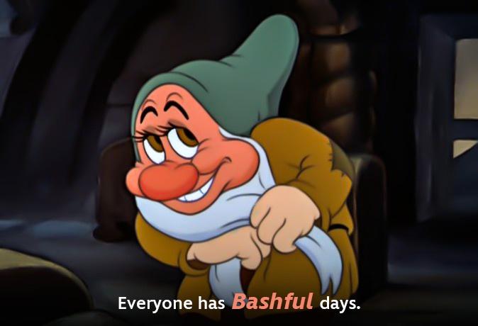 Everyone has Bashful days. | Disney Quotes | Pinterest