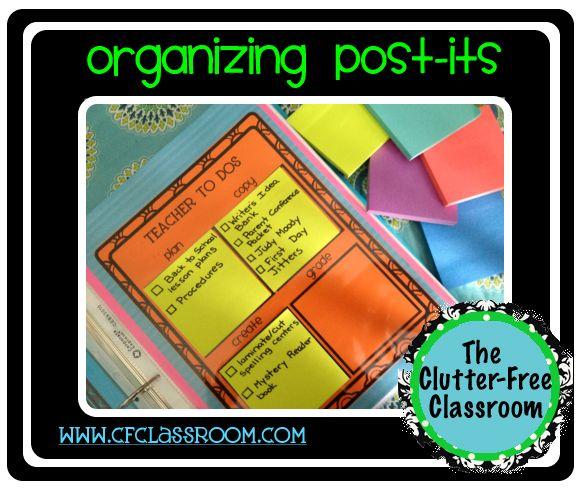 Clutter-Free Classroom: ORGANIZE YOUR POST-ITS {Teacher Tip #7}