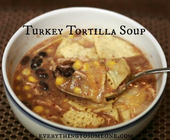 Turkey Tortilla Soup | everythingtosomeone.com