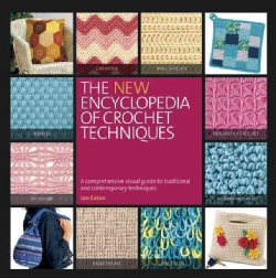 Crochet Stitches Visual Encyclopedia Free Download : ... New Encyclopedia of Crochet Techniques: A Comprehensive Visual Gu