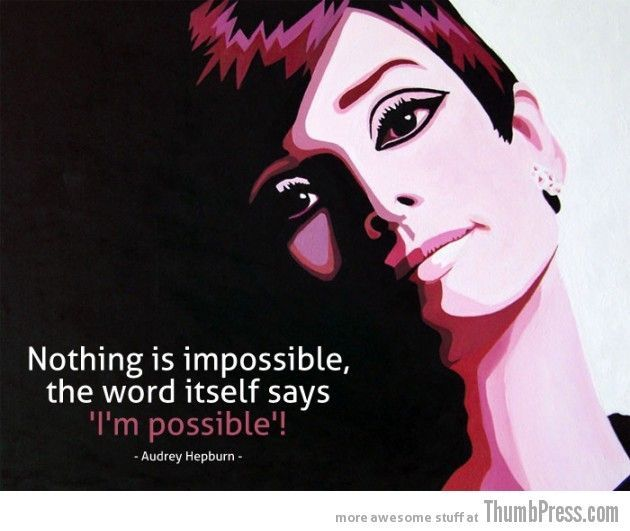 Audrey Hepburn Impossible Quote By