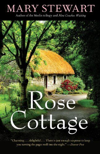 Rose Cottage (Rediscovered Classics) by Mary Stewart, http://www.amazon.com/dp/1569768064/ref=cm_sw_r_pi_dp_NJAdqb13SNSD5