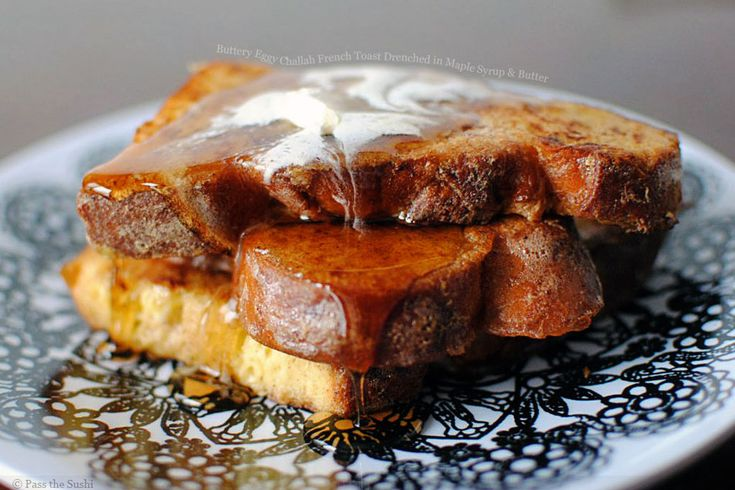 Challah French Toast w/ Maple Syrup and Butter.....the name of this ...