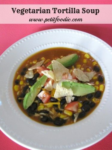 Vegetarian Tortilla Soup | Recipe