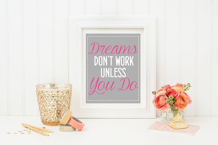 """Dreams don't work unless you do"" Free inspirational quote printable #dreams #quotes #display #teengirl #girl #quote #decor"