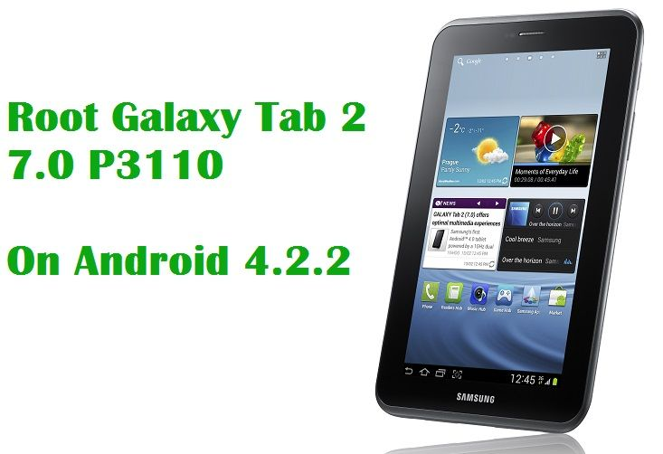 How to Root Galaxy Tab 2 7.0 P3110 XXDMH1 Android 4.2.2 Jelly Bean ...