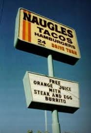 Naugles...Wow I remember this place...so long ago