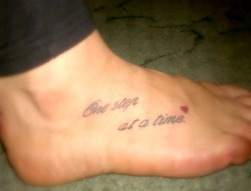 One step at a time foot tattoo ink inspiration pinterest for Tattoo one step at a time