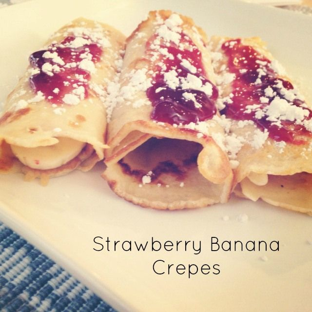 Strawberry Banana Crepes | Delish! | Pinterest