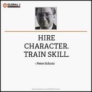 """""""Hire Character.  Train Skill.""""  - Peter"""