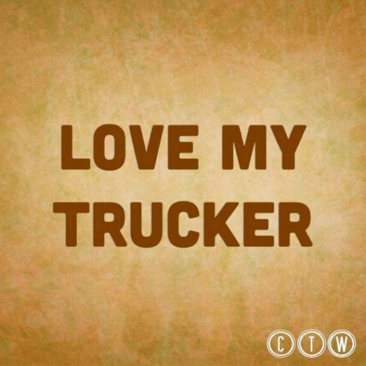 I Love Truck Drivers Quotes. QuotesGram