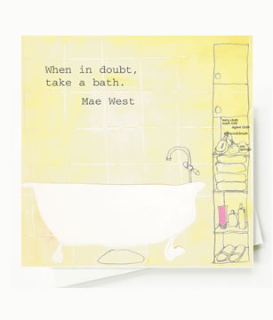 Front Message: When in doubt, take a bath. Mae West    Inside Message: but don't you ever doubt that i'm your friend Available at JackCards.com
