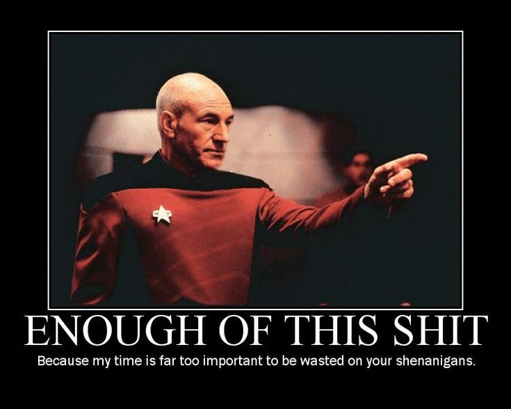 Picard doesn't take crap from anyone in the galaxy
