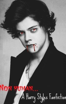 """Non Human (A Harry Styles Vampire Fanfic) - Bully"""" by"""