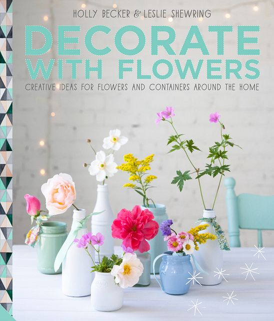 Decorate With Flowers  photo:Book jacket photography by Leslie Shewring, design by Helen Bratby